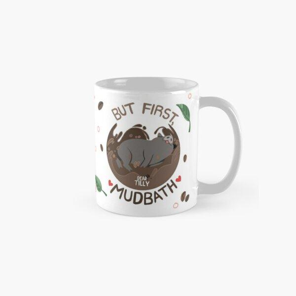 But First, Mudbath Classic Mug