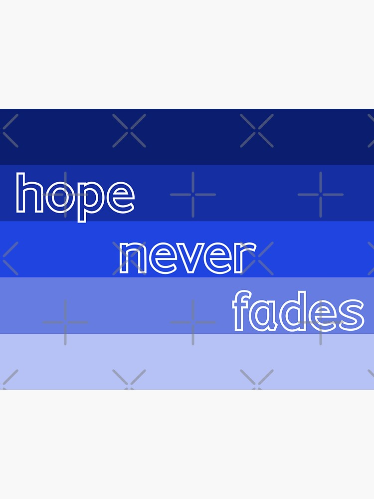 Hope Never Fades by heaventotheyeah