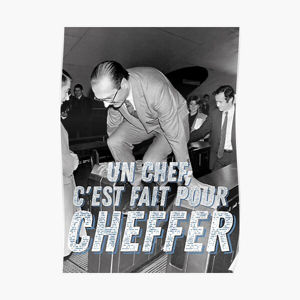 Un chef ! - Jacques Chirac Poster