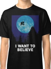 The X-Files: I Want to Believe Poster E.T Extra Terrestrial Spoof Classic T-Shirt