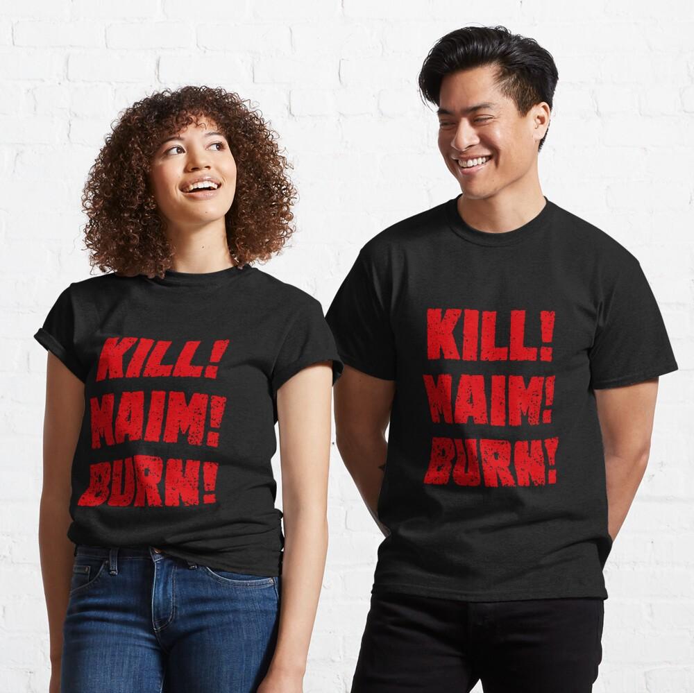 Kharn - KILL! MAIM! BURN! (red text) Classic T-Shirt
