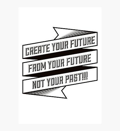 Create your Future Photographic Print