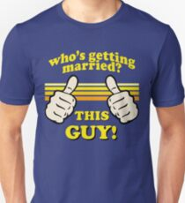 This Guy Is Getting Married! T-Shirt