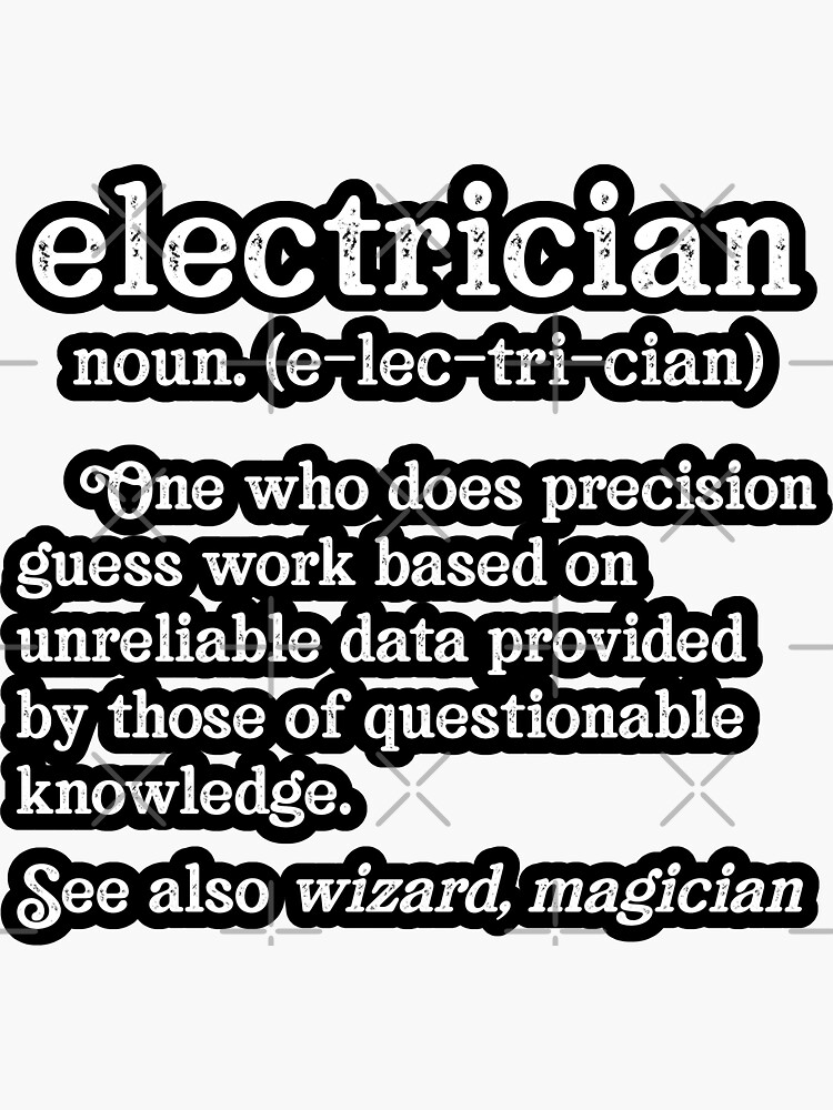 Funny Electrician Definition Precision Guess Work Unreliable Data by TeesYouWant