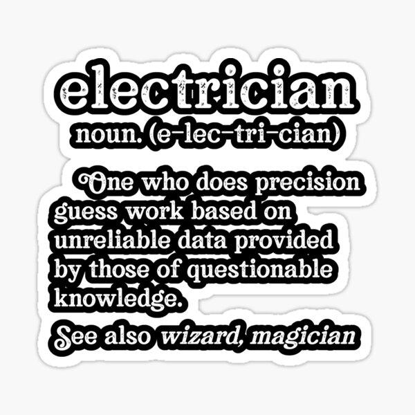 Funny Electrician Definition Precision Guess Work Unreliable Data Sticker