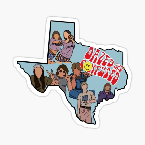 Dazed and Confused Texas Sticker