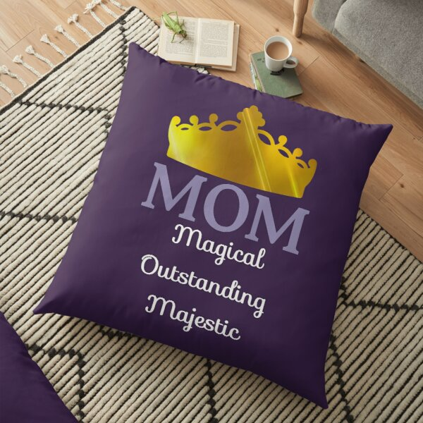 MOM -Magical Outstanding Majestic  Floor Pillow