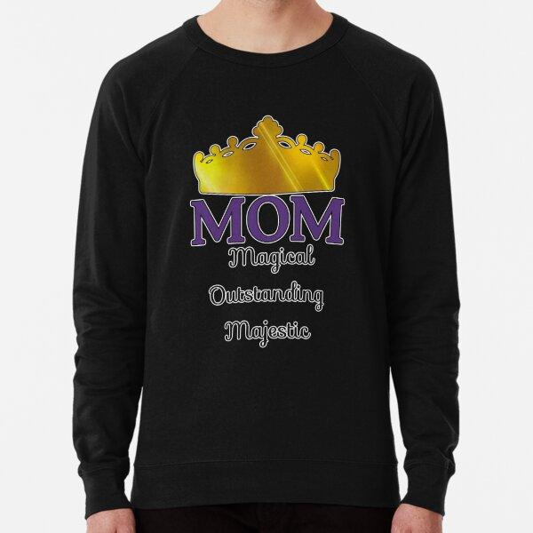 MOM -Magical Outstanding Majestic  Lightweight Sweatshirt