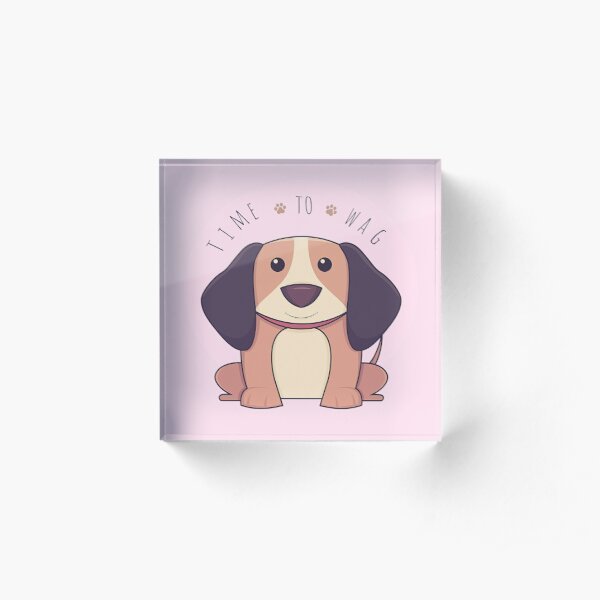 TIME TO WAG Acrylic Block