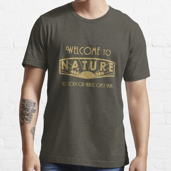 Welcome to nature Essential T-Shirt