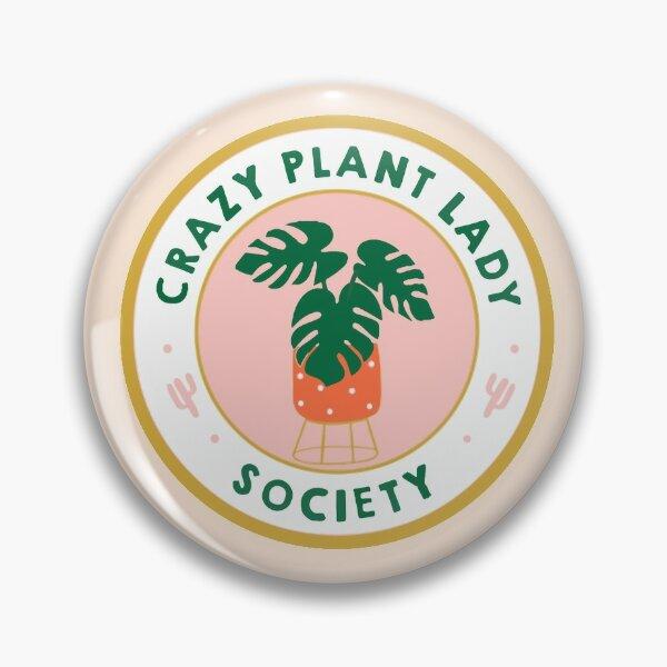 crazy plant lady society badge Pin