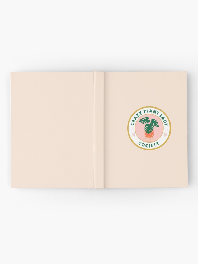 Alternate view of crazy plant lady society badge Hardcover Journal