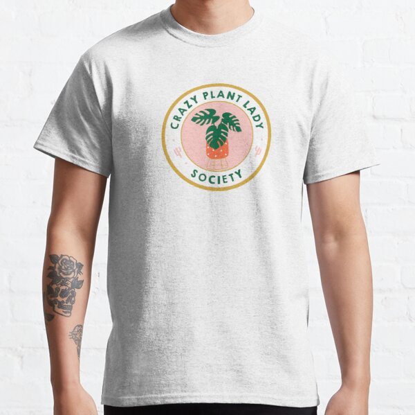 crazy plant lady society badge Classic T-Shirt