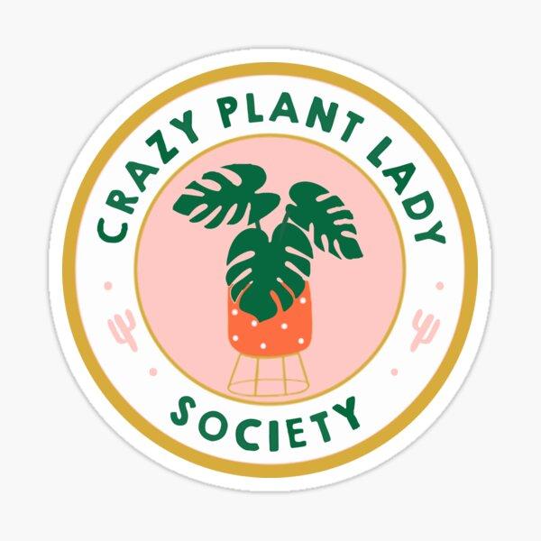 crazy plant lady society badge Sticker