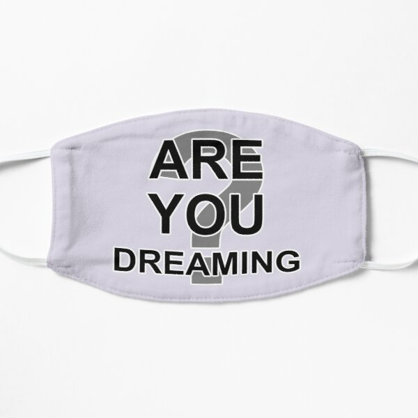"""""""Are you dreaming?"""" Reality check for lucid dreaming Flat Mask"""
