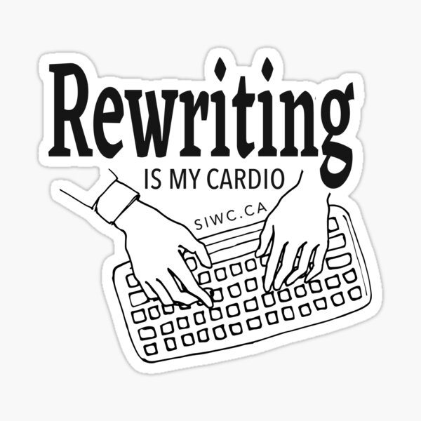 Rewriting Is My Cardio Sticker