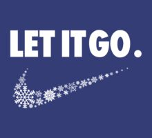 Let It Go | Unisex T-Shirt