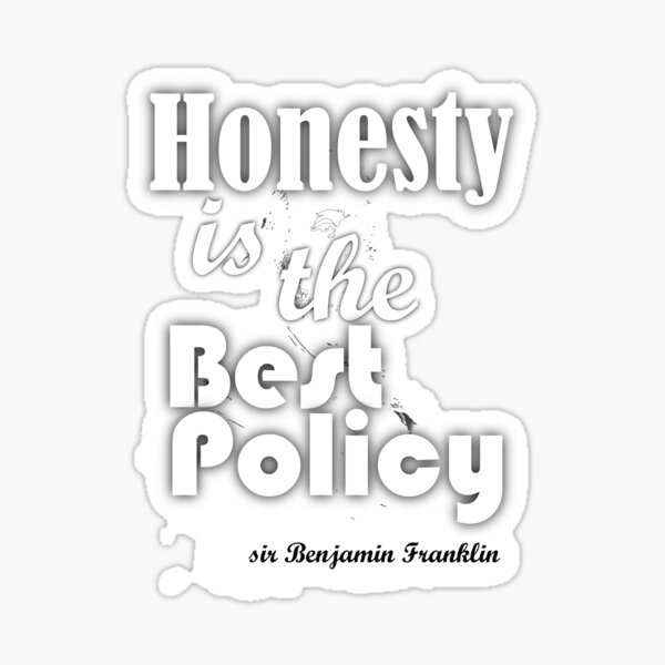 Honesty is the best policy in the world Sticker
