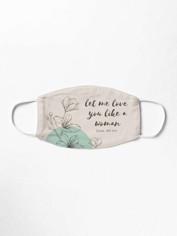 Let Me Love You Like A Woman Lana Del Rey Mask By Asraeyla Redbubble