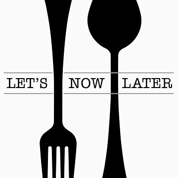 Fork Now Spoon Later by AdultTitles