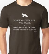 Firefly- When you can't crawl T-Shirt