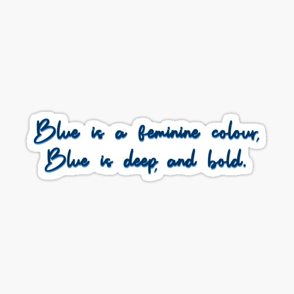 Blue, A Feminine Colour - MIKA Design Sticker