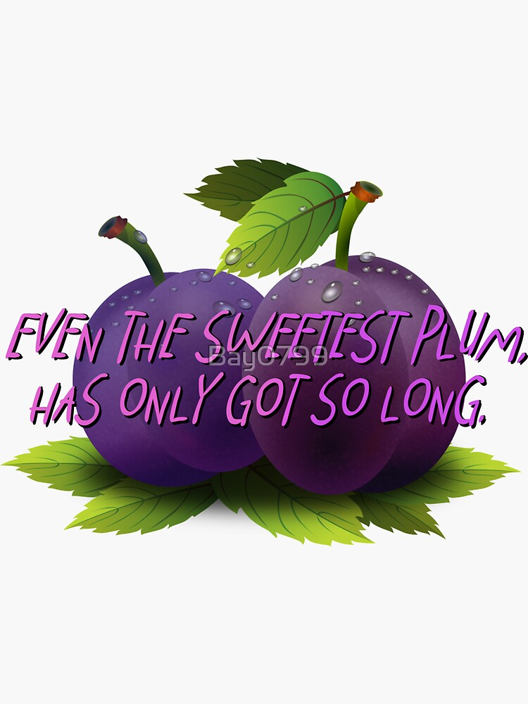 Even The Sweetest Plum - Troye Sivan Design by Bay0799