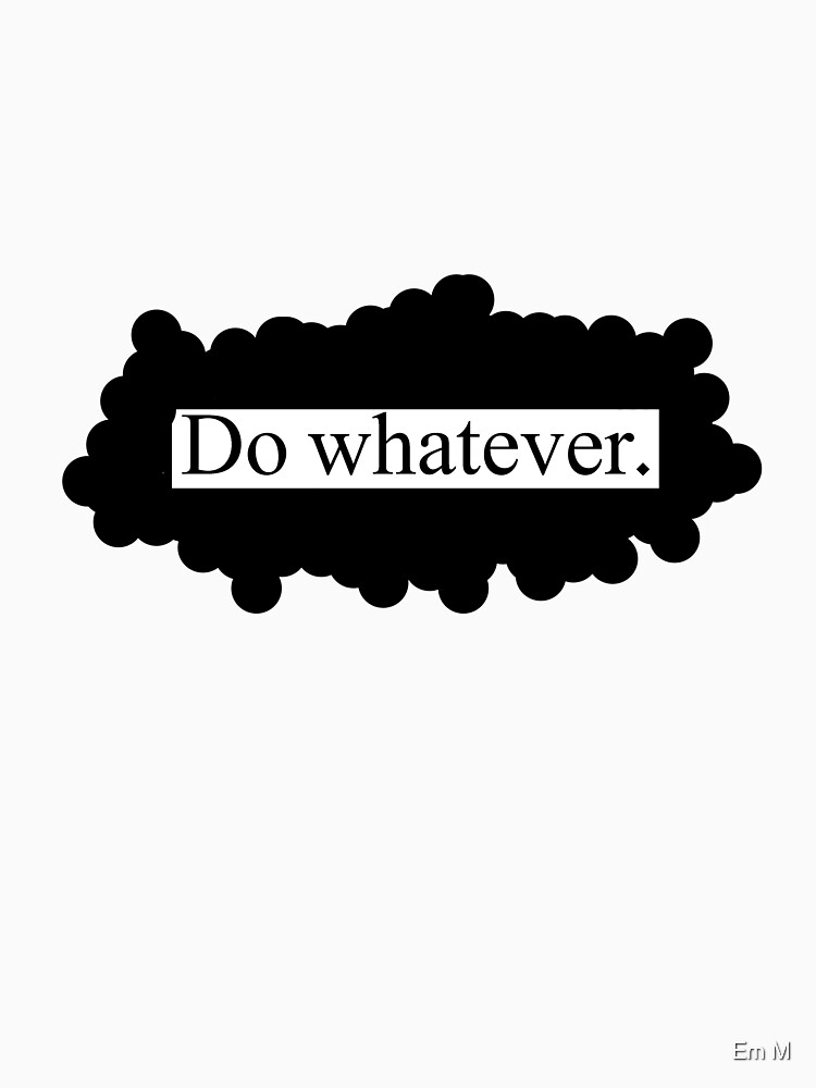 Do whatever. by killthespare89