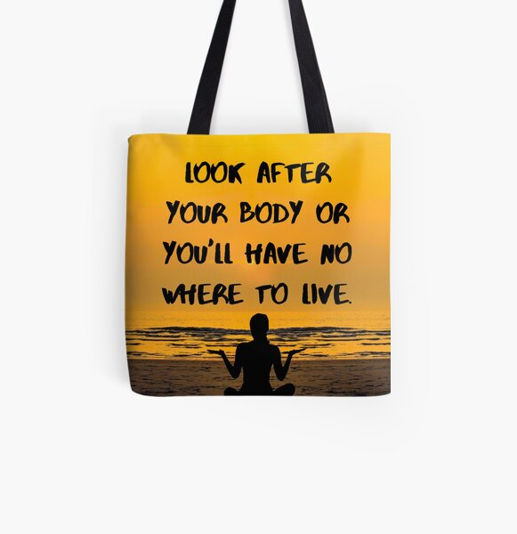 Look after your body or you will have nowhere to live All Over Print Tote Bag