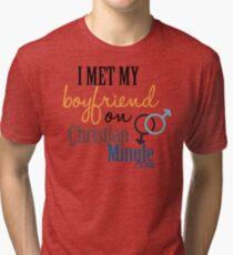 I Met My Boyfriend on ChristianMingle.com Tri-blend T-Shirt