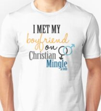 I Met My Boyfriend on ChristianMingle.com Unisex T-Shirt