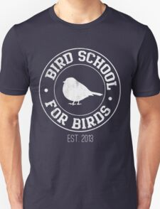 Bird School Unisex T-Shirt