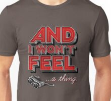 Everything you ever Unisex T-Shirt