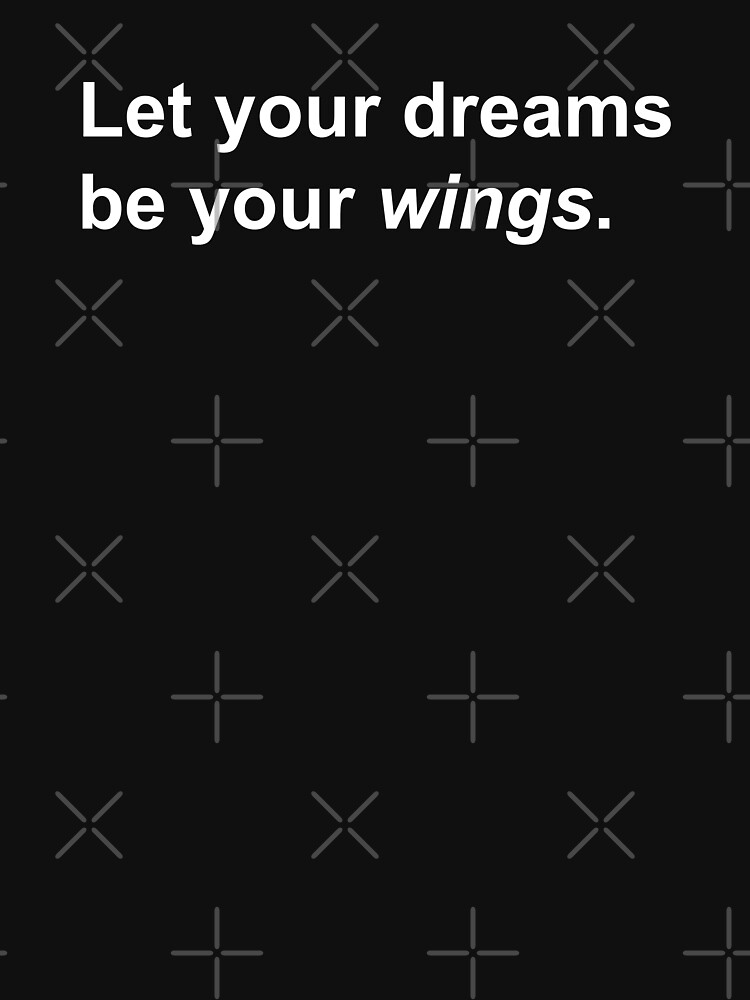 Let your dreams be your wings, white by ColorsHappiness