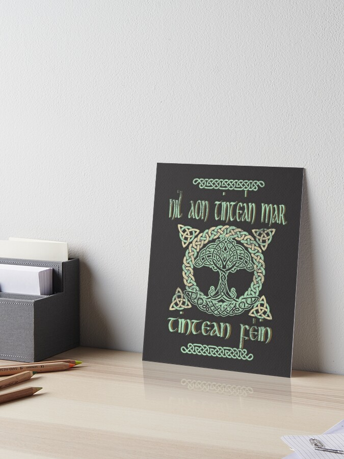 Gaelic Quotes Your Home Is The Best Place Celtic Irish Knots Art Board Print By Topteeshop Redbubble