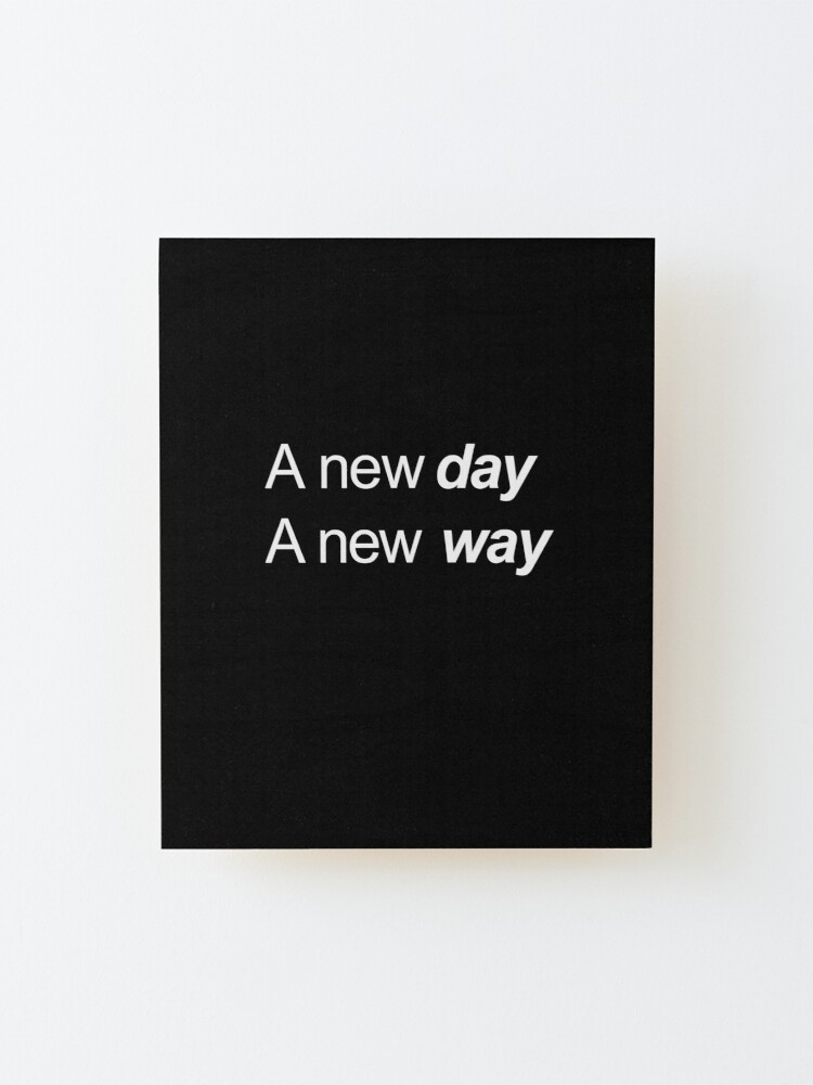 Alternate view of A new day A new way, white Mounted Print
