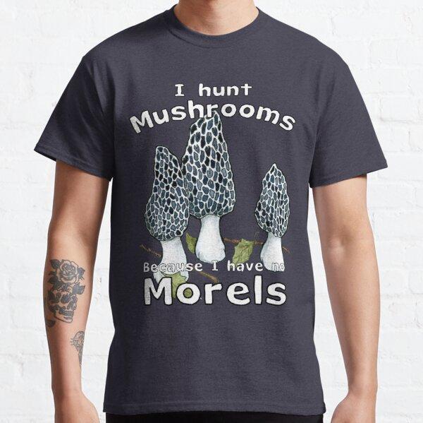 No Morels Classic T-Shirt