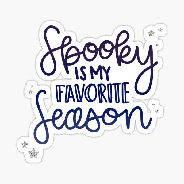 Spooky Is My Favorite Season Sticker