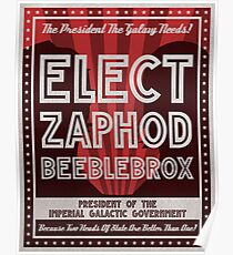 Zaphod Beeblebrox Campaign Poster Poster