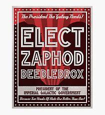Zaphod Beeblebrox Campaign Poster Photographic Print