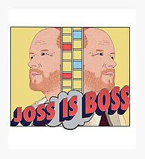 Joss is Boss  Photographic Print