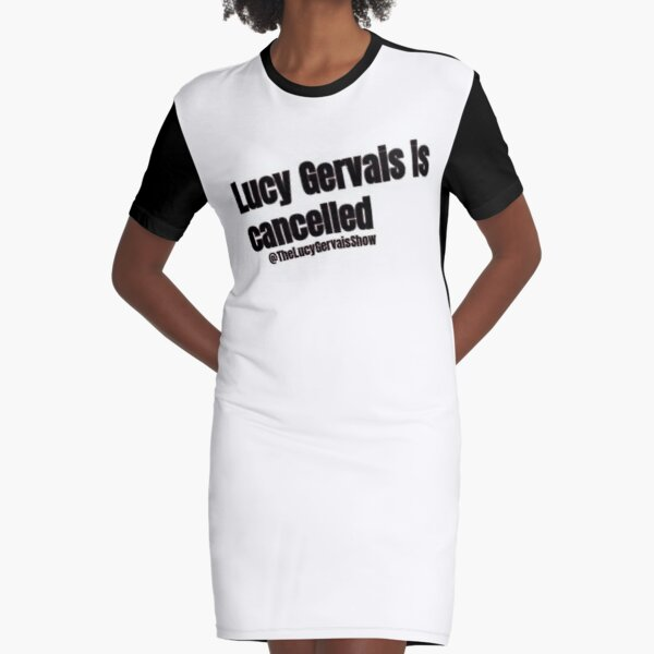 Lucy Gervais Is Cancelled  Graphic T-Shirt Dress