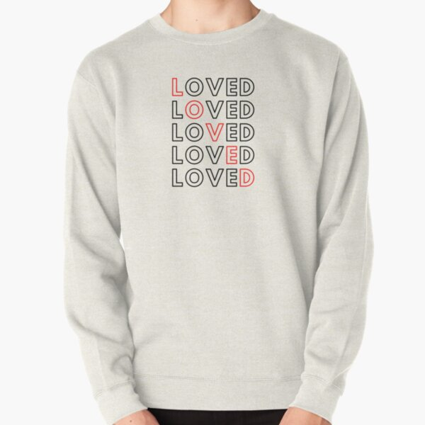 You are Loved! Pullover Sweatshirt