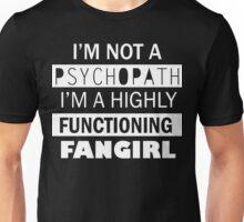 I'm a Highly Functioning Fangirl Unisex T-Shirt