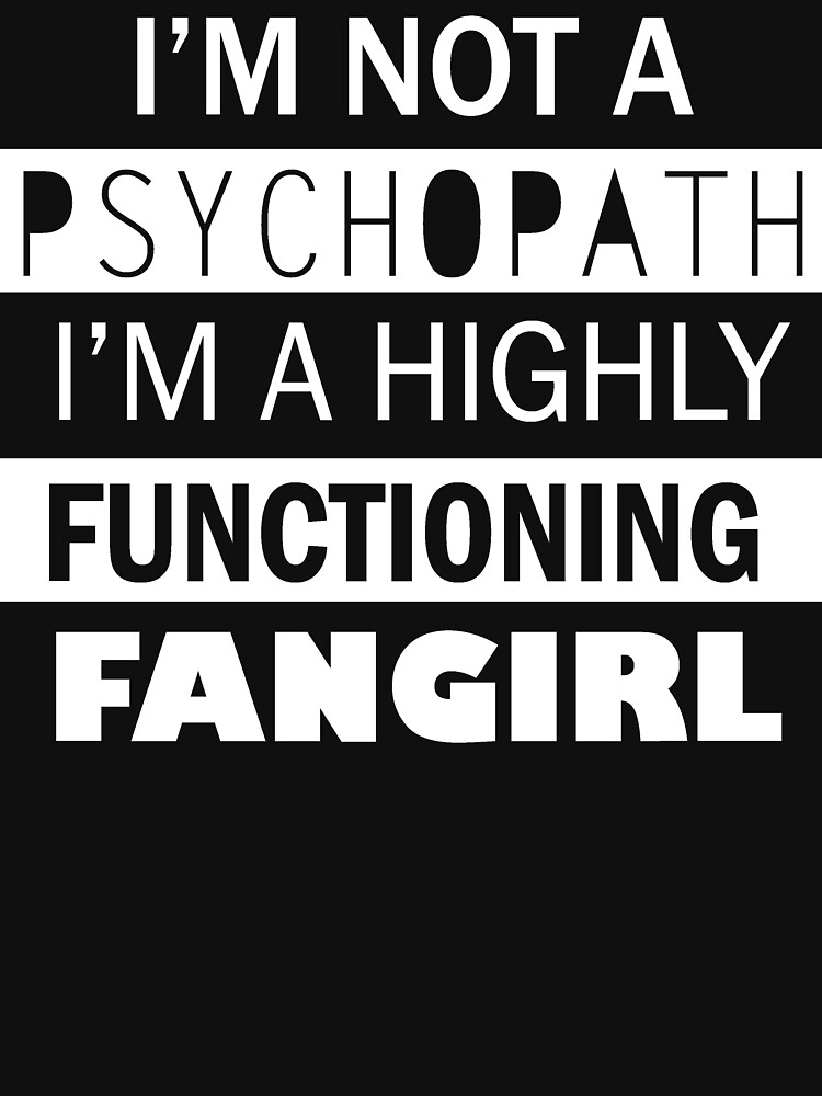 I'm a Highly Functioning Fangirl | Unisex T-Shirt