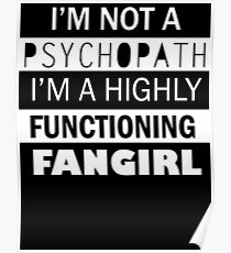 I'm a Highly Functioning Fangirl Poster