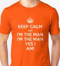 KEEP CALM... I'm The Man! Unisex T-Shirt