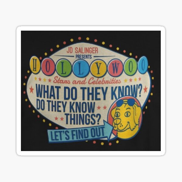 Hollywoo Stars and Celebrities, What Do They Know? Do They Know Things? Let's Find Out Sticker