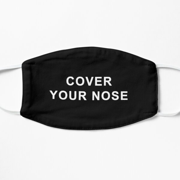 COVER YOUR NOSE Mask Mask