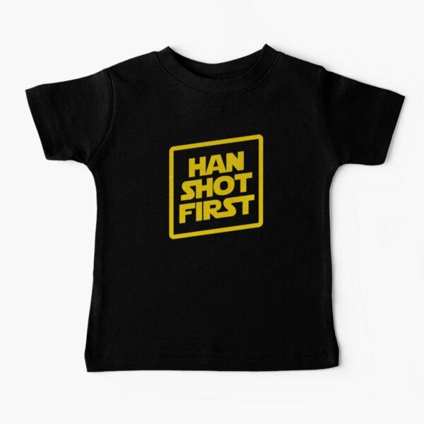Han Shot First Baby T-Shirt